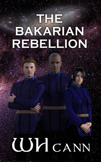 The Bakarian Rebellion ebook by W. H. Cann