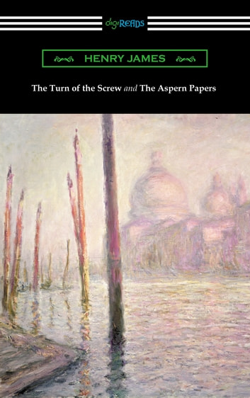 The Turn of the Screw and The Aspern Papers (with a Preface by Henry James) ebook by Henry James
