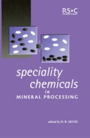 Speciality Chemicals in Mineral Processing ebook by Skuse, David R