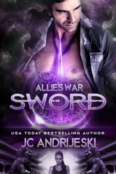 Sword - Allie's War Book Three ebook by JC Andrijeski