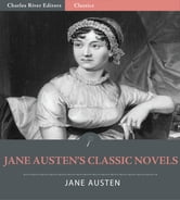 Jane Austen's Classic Novels (Illustrated Edition) ebook by Jane Austen