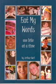 Eat My Words One Bite At A Time ebook by Arthur Weil