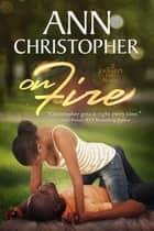 On Fire ebook by Ann Christopher