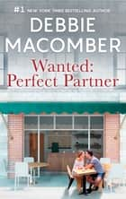 Wanted - Perfect Partner ebook by Debbie Macomber
