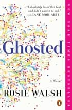 Ghosted - A Novel ebook by Rosie Walsh