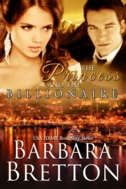 The Princess and the Billionaire ebook by Barbara Bretton