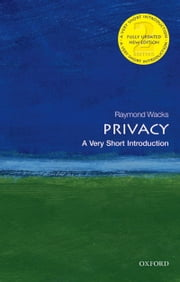 Privacy: A Very Short Introduction ebook by Raymond Wacks