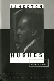 The Short Stories of Langston Hughes ebook by Langston Hughes,Akiba Sullivan Harper,Arnold Rampersad