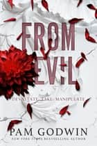 From Evil - Books 4-6 ebook by Pam Godwin