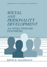 Social and Personality Development - An Evolutionary Synthesis ebook by Kevin MacDonald