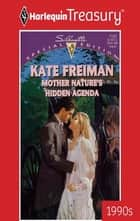 Mother Nature's Hidden Agenda ebook by Kate Freiman