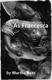 As Francesca ebook by Martha Baer