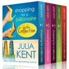 Shopping for a Billionaire Boxed Set (Parts 1-5) ebook by Julia Kent