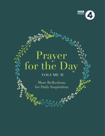 Prayer for the Day Volume II - More Reflections for Daily Inspiration ebook by BBC Radio 4