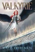 Valkyrie ebook by Kate O'Hearn