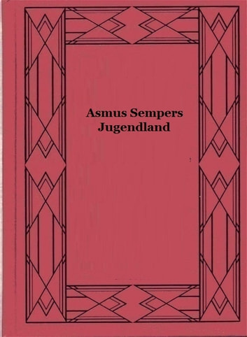 Asmus Sempers Jugendland ebook by Otto Ernst