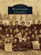 Randolph County ebook by L. McKay Whatley