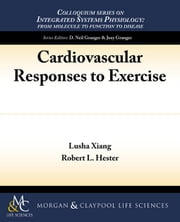 Cardiovascular Responses to Exercise ebook by Xiang, Lusha