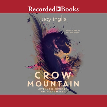 Crow Mountain audiobook by Lucy Inglis