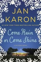 Come Rain or Come Shine ebook de Jan Karon