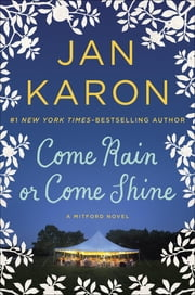 Come Rain or Come Shine ebook by Jan Karon