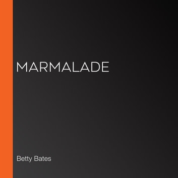 Marmalade audiobook by Betty Bates