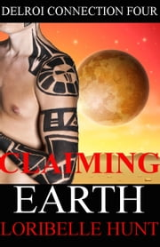Claiming Earth ebook by Loribelle Hunt