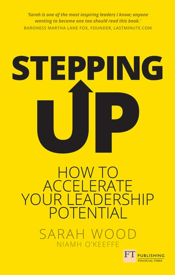 Stepping Up - Accelerate your leadership potential ebook by Niamh O'Keeffe,Dr Sarah Wood
