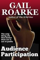 Audience Participation ebook by Gail Roarke