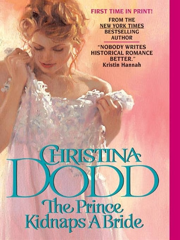 The Prince Kidnaps a Bride - The Lost Princesses #3 ebook by Christina Dodd