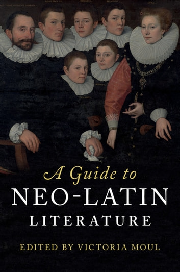 A Guide to Neo-Latin Literature ebook by