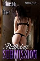 Birthday Submission ebook by Crimson Rose