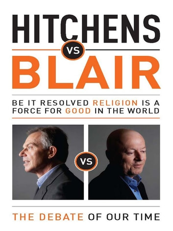 Hitchens vs Blair - Be it resolved religion is a force for good in the world ebook by Christopher Hitchens,Tony Blair