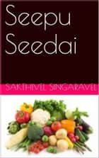 Seepu Seedai ebook by Sakthivel Singaravel