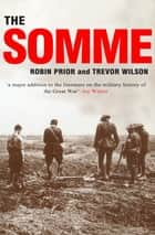 The Somme ebook by Prof. Robin Prior, Professor Trevor Wilson