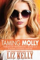 Taming Molly - A DuVal Cousins Quickie ebook by Liz Kelly