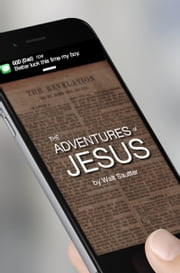 The Adventures of Jesus ebook by Walt Sautter