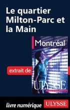 Le quartier Milton-Parc et la Main ebook by Collectif Ulysse, Collectif