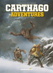 Carthago Adventures #2 : Bluff Creek ebook by Christophe Bec, Alcante, Giles Daoust,...