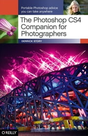 The Photoshop CS4 Companion for Photographers ebook by Derrick Story