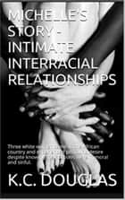 Michelle's Story: Intimate Interracial Relationships ebook by KC Douglas
