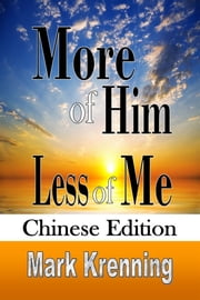 More of Him, Less of Him (Chinese Edition) ebook by Mark Krenning