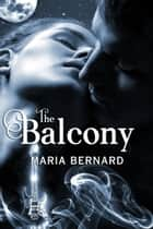 The Balcony ebook by Maria Bernard