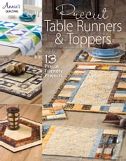Precut Table Runners & Toppers ebook by Annie's