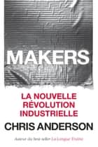 Makers - La nouvelle révolution industrielle ebook by Chris Anderson