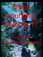 Yard Lounging Volume 17 ebook by Stephen Shearer