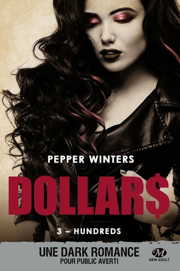 Hundreds - Dollars, T3 ebook by Pepper Winters