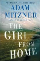 The Girl From Home - A Book Club Recommendation! ebook by Adam Mitzner