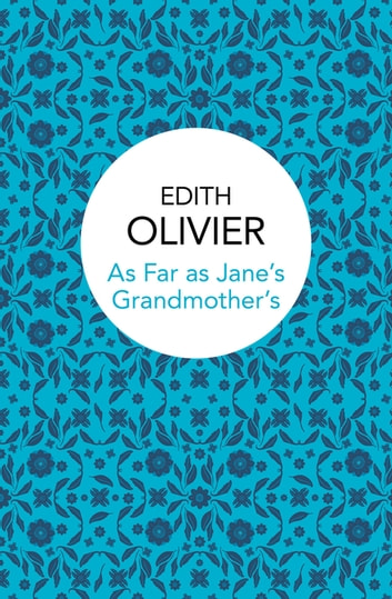 As Far as Jane's Grandmother's ebook by Edith Olivier