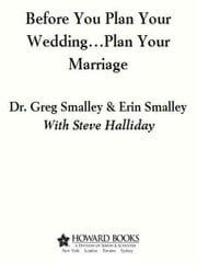 Before You Plan Your Wedding...Plan Your Marriage ebook by Dr. Greg Smalley,Erin Smalley,Steve Halliday